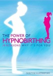 of The Power of Hypnobirthing: 10 reasons why it's for you